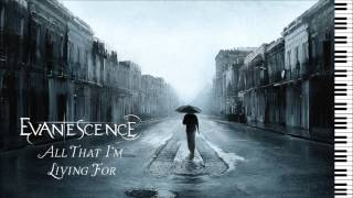 Evanescence - All That I'm Living For (Acoustic Version) - Piano Instrumental (Better Version)