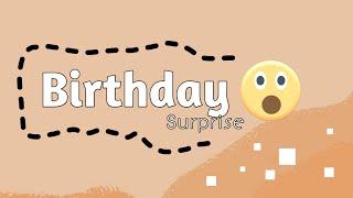 BIRTHDAY SURPRISE IDEAS