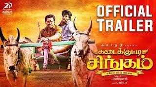 Kadaikutty Singam Trailer