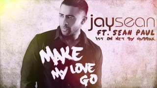 Jay Sean ft Sean paul - make my love go