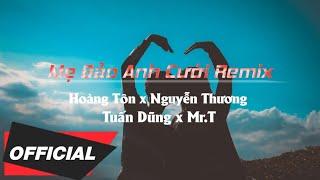 Mẹ Anh Bảo Cưới / Hoàng Tôn x Mr. T x Nguyễn Thuơng x Tuấn Dũng - Thichdragon | N. N. T Nguyễn