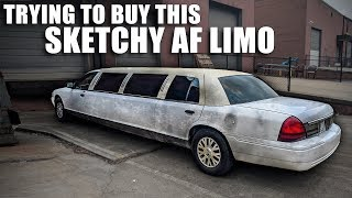 Trying to Buy a SKETCHY LIMO for CHEAP