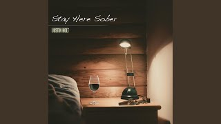 Justin Holt Stay Here Sober