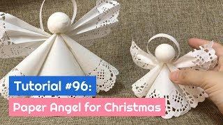 DIY Paper Angel For Christmas With Paper Doilies | The Idea King Tutorial #96