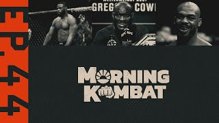 Tyron Woodley vs. Gilbert Burns, Kamaru Usman, Mike Tyson | MORNING KOMBAT | Ep. 44