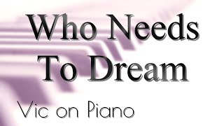 Who Needs to Dream (Barry Manilow)