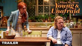 When We Were Young & Unafraid | Trailer