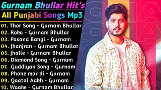 Gurnam Bhullar New Song 2021 || New All Punjabi Jukebox 2021 || Gurnam Bhullar New All Punjabi Songs