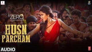 ZERO: Husn Parcham Full Song   Shah Rukh Khan, Katrina Kaif, Anushka Sharma   T-Series