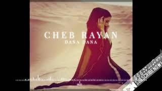 Cheb Rayan   Dana Dana (Music Audio)