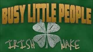 Busy Little People - Irish Wake