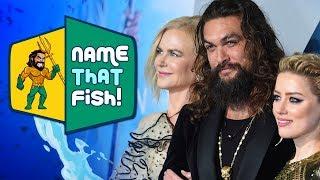 "'Aquaman' Cast Plays ""Name That Fish!"""