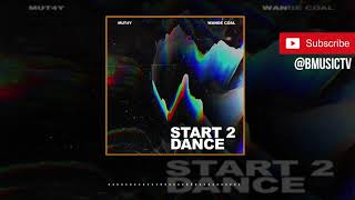Mut4y X Wande Coal   Start 2 Dance (OFFICIAL AUDIO 2019)