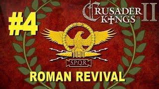 Roman Revival Campaign - Crusader Kings II #4