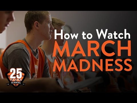 How to Watch March Madness | PGC Basketball