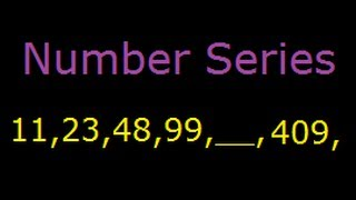 Number Series , Pattern and Puzzles -Tricks and Solutions - 11, 23, 48, 99, ___, 409, ___