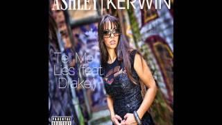 "Ashley Kerwin ""Tell Me Lies"" feat. Drake (snippet)"