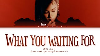 SOMI (전소미) 'What You Waiting For' lyrics (Color Coded Lyrics Eng/Rom/Han/가사)