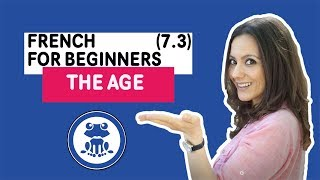 French for Beginners: Lesson 7.3 - how to say your age - Learn & Speak French