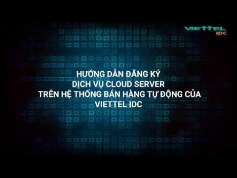 Hướng dẫn đăng ký dịch vụ Cloud Server trên hệ thống bán hàng tự động của Viettel IDC