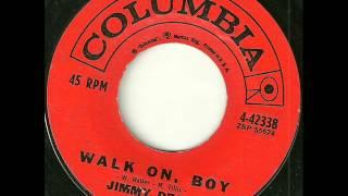 Jimmy Dean- walk on boy ( Columbia PS)
