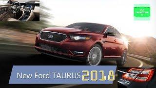 2018 Ford TAURUS New Exterior & Interior Styling, New Performance SHO
