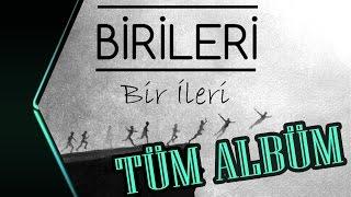 """BİRİLERİ - """"Bir İleri"""" (Tüm Albüm)"""