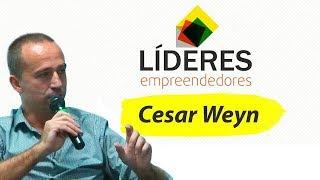 Cesar Weyn – Líderes Empreendedores – Iguassu Valley