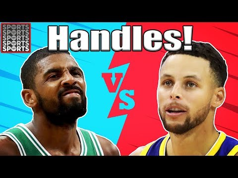 Who Has Better Handles Kyrie or Steph?
