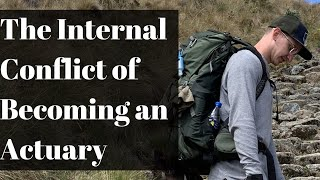 Becoming an Actuary, The Internal Conflict—Life as an Actuarial Analyst ep. 9