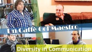 'Un Caffè Col Maestro - Diversità del Comunicare' episoode image