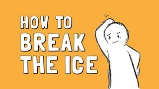 How to Break the Ice