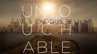 Tritonal x Cash Cash - Untouchable (Savi & Exodus Remix)