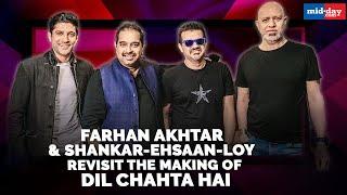 Farhan Akhtar and Shankar-Ehsaan-Loy revisit the making of Dil Chahta Hai
