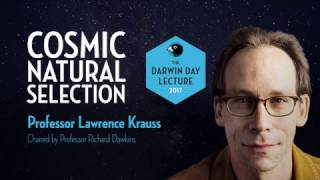 The Darwin Day Lecture 2017, with Lawrence Krauss | Cosmic Natural Selection