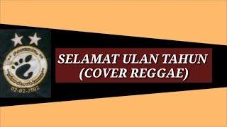 SELAMAT ULAN TAHUN (COVER REGGAE)