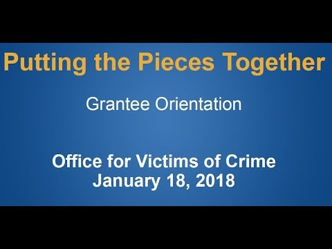 Putting the Pieces Together: Grantee Orientation Webinar