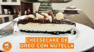 #49 - Como Fazer Cheesecake de Oreo com Nutella - Vídeo de 1.000 Inscritos