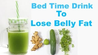 Bed Time Drink To Lose Belly Fat in a Week