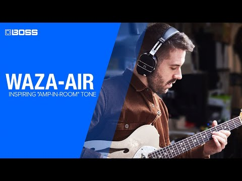 ה-WAZA-AIR - חוויית סאונד מהפכנית מ-BOSS