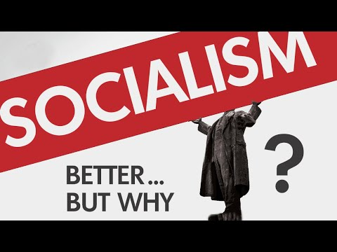 Socialism Is Better Than Capitalism...Right?