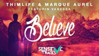 Thimlife & Marque Aurel ft. Vanessa - Believe