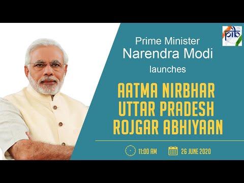 PM Narendra Modi launches Aatma Nirbhar Uttar Pradesh Rojgar Abhiyaan