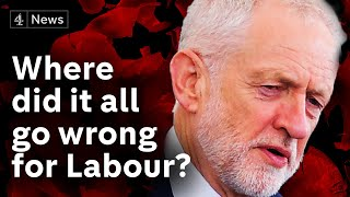 Where did it all go wrong for Jeremy Corbyn and Labour?