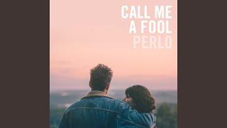Call Me a Fool