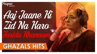 Aaj Jaane Ki Zid Na Karo Original   Farida Khannum Ghazals Songs   Romantic Ghazals   Nupur Audio