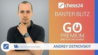 Banter Blitz Chess with IM Andrey Ostrovskiy - February 27, 2020
