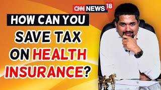 How to Save Tax on Health Insurance | Section 80D | Money Doctor Show | CNN News18 | EP : 280