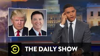 Trump Fires James Comey & Sally Yates Testifies: The Daily Show