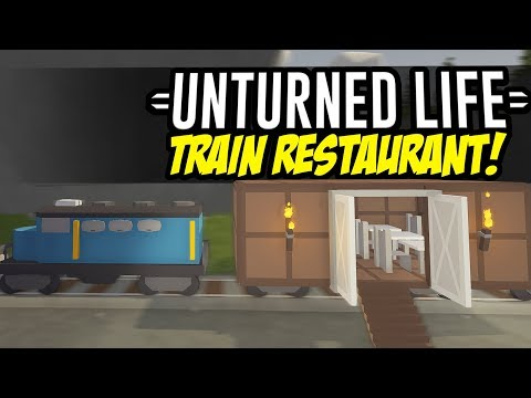 TRAIN RESTAURANT - Unturned Life Roleplay #93